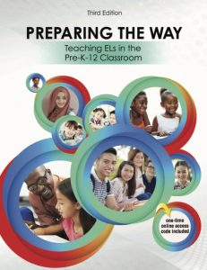 Preparing the Way: Teaching Els in the Pre-K -- 12 Classroom
