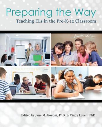Preparing the Way: Teaching Els in the Pre-K -- 12 Classroom